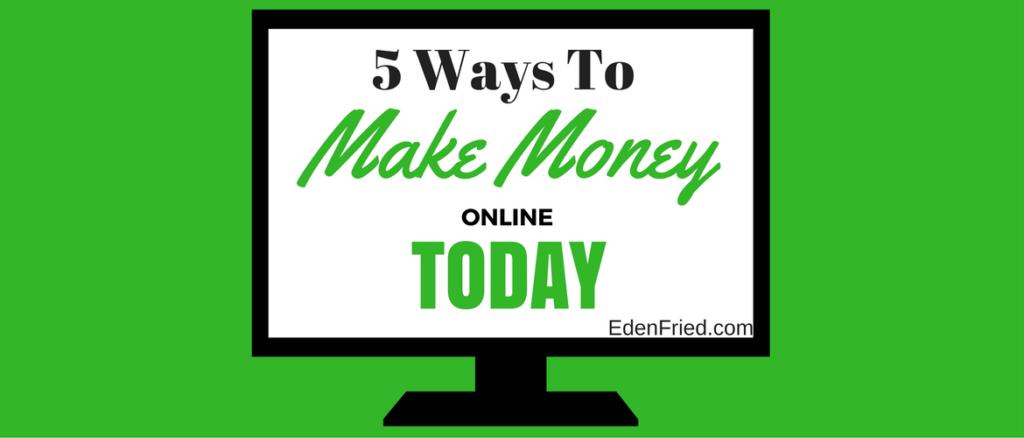 5 ways to make money online today