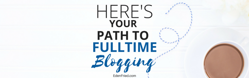 become a full time blogger