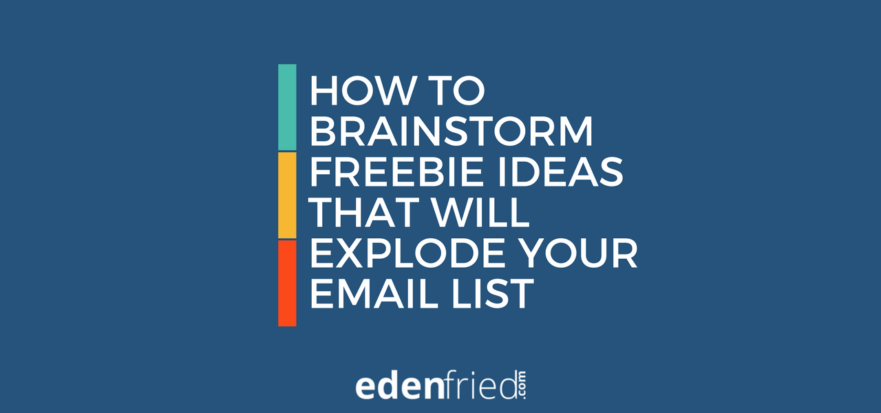 How to brainstorm create opt in freebies that will explode your how to brainstorm create opt in freebies that will explode your email list edenfried fandeluxe Images