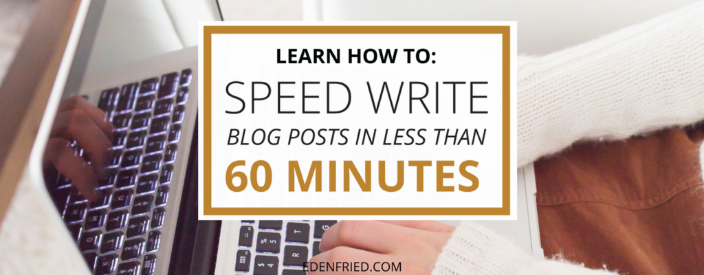 How to Speed Write Blog Posts in 60 Minutes