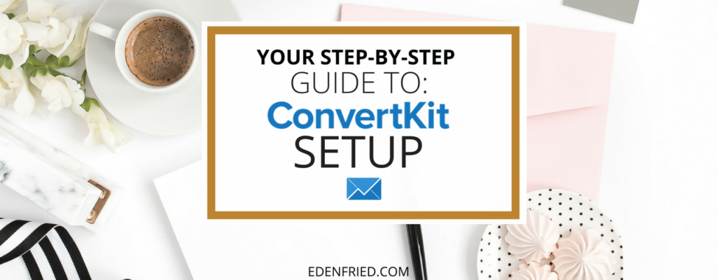 How to Setup ConvertKit - The Beginner's Guide