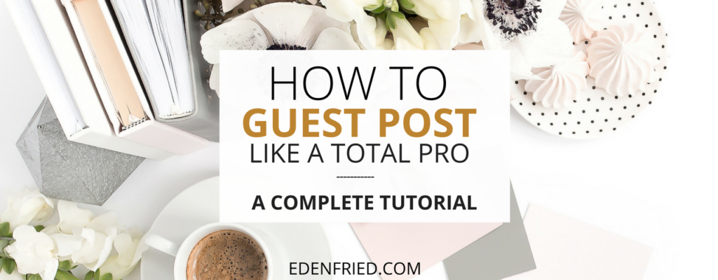 How To Guest Post - EdenFried.com