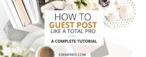 How To Guest Post - EdenFried.com