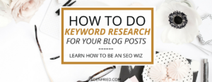 How to Do Keyword Research for Blog Posts - EdenFried.com