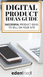 Successful Digital Product Ideas to Sell on Your Site
