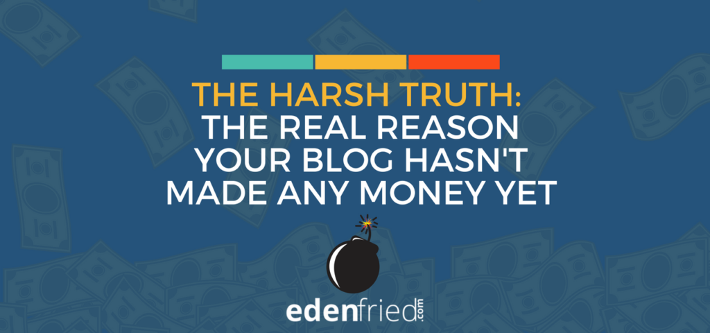 why your blog hasn't made any money yet