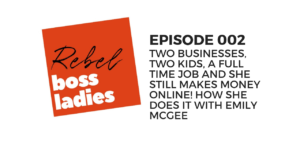 Rebel Boss Ladies Podcast with Emily McGee