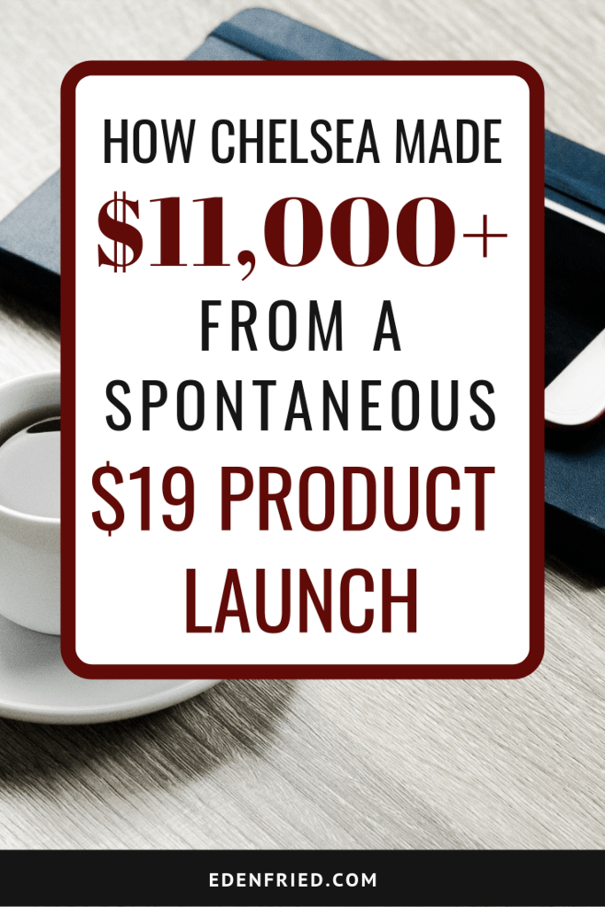 How Chelsea Made $11,000+ From A Spontaneous $19 Digital Product Launch with Chelsea Brennan