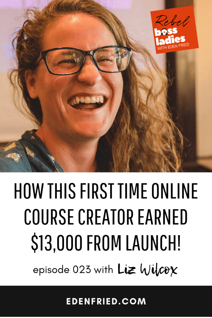 How this First Time Online Course Creator Earned $13K from Launch with Liz Wilcox