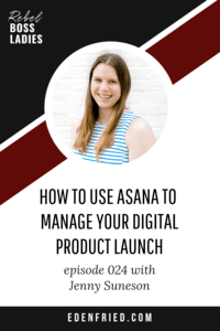 How to Use Asana to Manage Your Digital Product Launch with Jenny Suneson