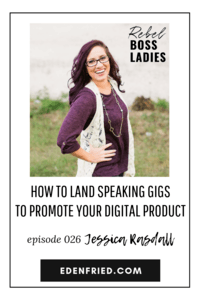 How to Land Speaking Gigs to Promote Your Digital Product with Jessica Rasdall