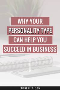 Why Your Marketing Personality Matters In Your business #marketingpersonality #personalitytype #marketing edenfried.com