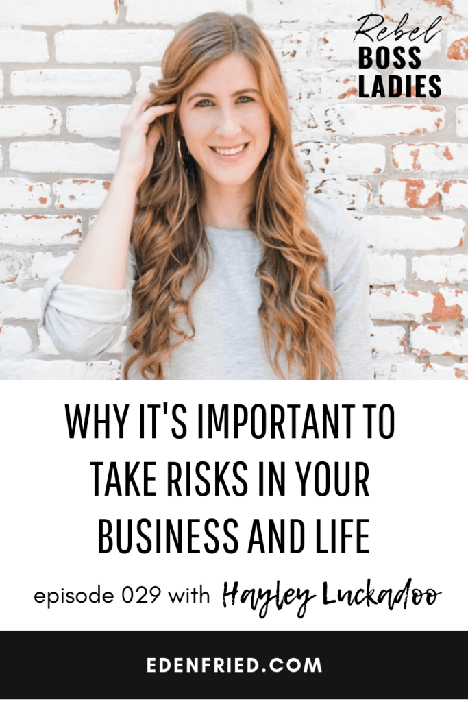 Why It's Important to Take Risks in Your Business and Life with Hayley Luckadoo