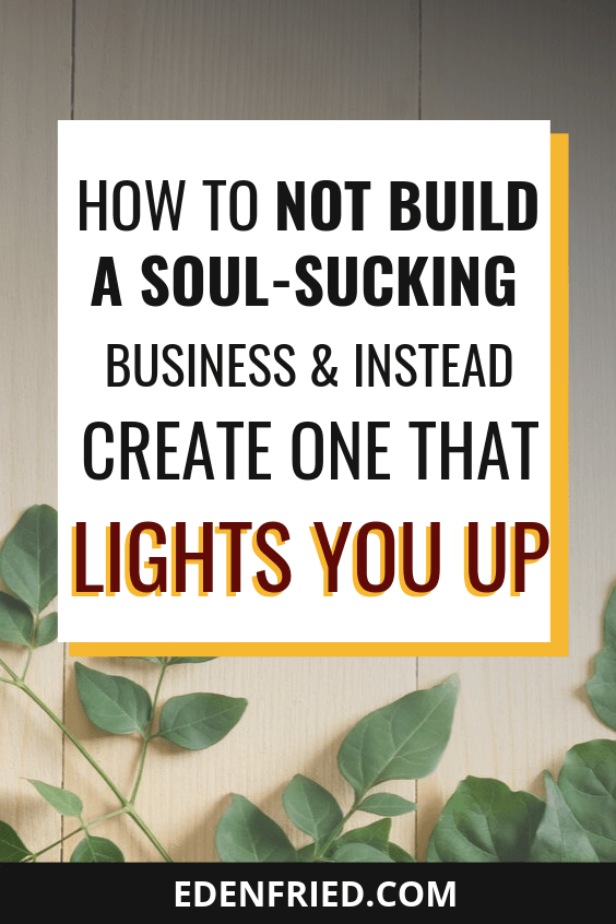 How to Build a Business That Brings You Joy