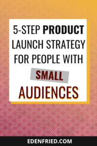 5-Step Launch Strategy If You Have A Small Audience or Email List #launchstrategy #productlaunch #digitalproduct edenfried.com rebel boss ladies podcast