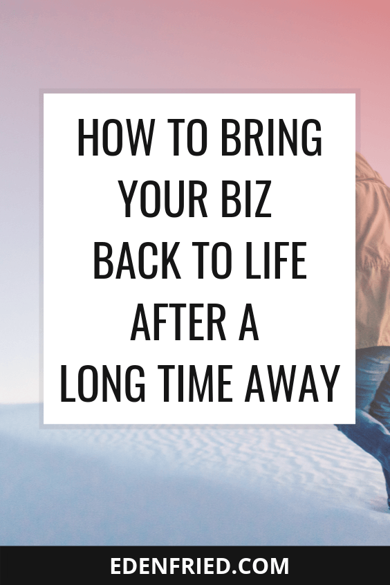 How to Bring Your Business Back to Life after a Long Break #automation #salessystem edenfried.com rebel boss ladies podcast eden fried