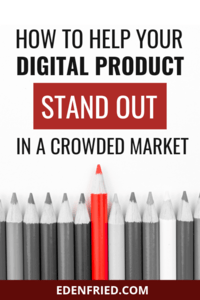 How to Make Your Product Stand Out in a Crowded Market. What is too crowded? Can you still sell your product if the market is saturated? #productsales #digitalproduct #salesstrategy edenfried.com rebel boss ladies podcast