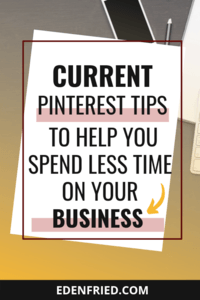 How to Spend Less Time on Pinterest & Get Better Results - best pinterest business tips to get more email leads over to your website - website traffic, email subscribers edenfried.com rebel boss ladies podcast #pinteresttips #pintereststrategy #bizadvice