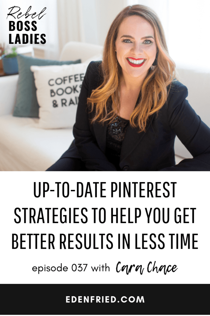 Up-to-date Pinterest Strategies to Help You Get Better Results in LESS Time with Cara Chace