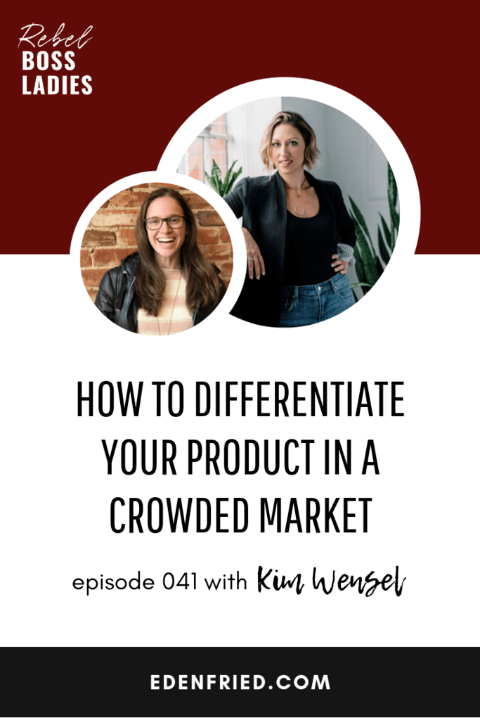How to Differentiate Your Product in a Crowded Market with Kim Wensel