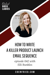How to Write a Killer Product Launch Email Sequence with Elli Runkles