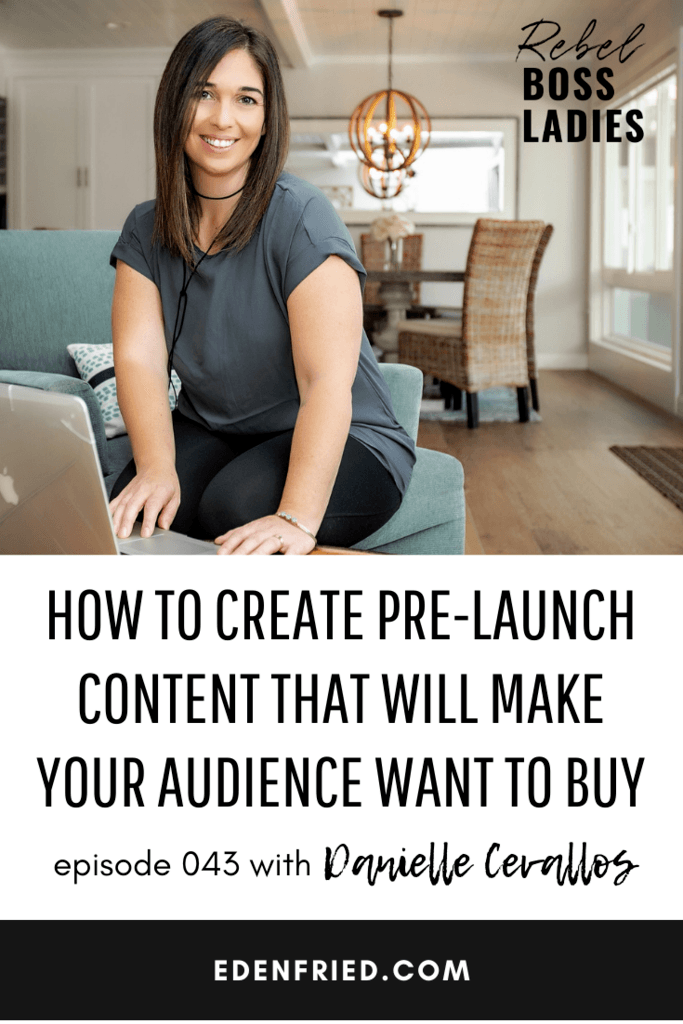 How to Create Pre-Launch Content That Will Make Your Audience Want to Buy with Danielle Cevallos