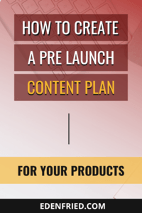 How to Create Pre-Launch Content to Get More Buyers