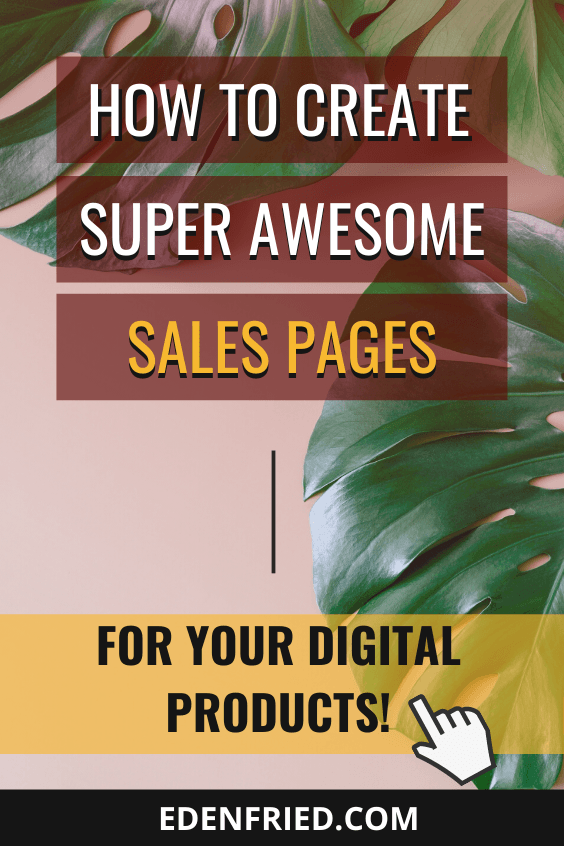 How to Write a Super Effective Sales Page - learn how to create sales page copy so that your sales letter convinces viewers to buy your digital products #digitalproducts #salespage #copywriting EdenFried.com Rebel Boss Ladies Podcast