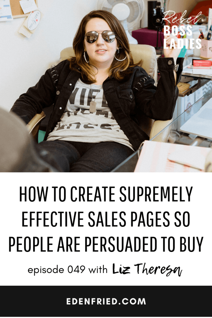 How to Create Extremely Effective Sales Pages so People are Persuaded to Buy with Liz Theresa
