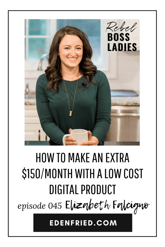 RBL045 How to Make an Extra $150/month with a low cost digital product with Elizabeth Falcigno