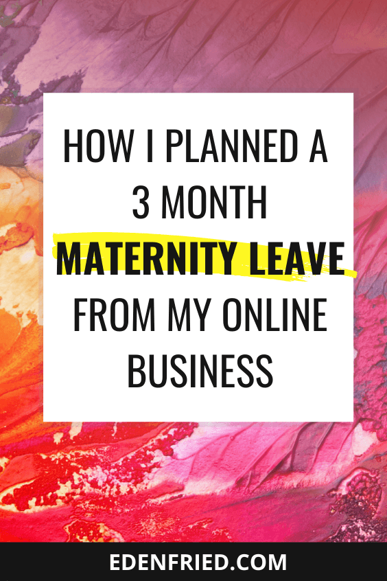 How I Planned a 3 Month Maternity Leave from My Business