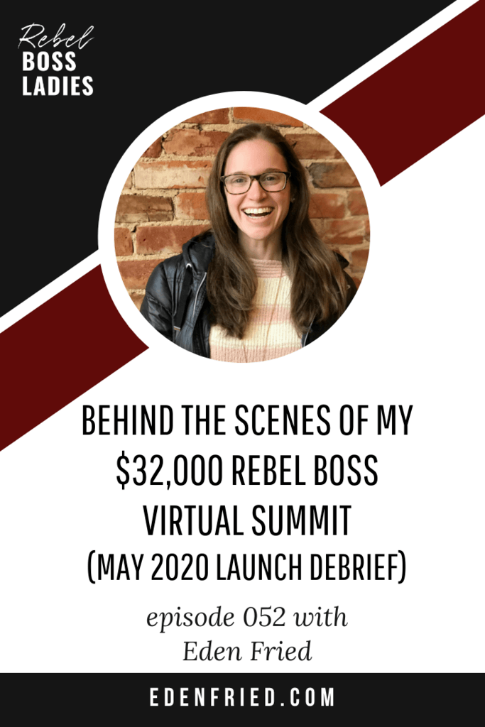 RBL052 Featured Image Behind the Scenes of my $32,000 Rebel Boss Virtual Summit (May 2020 Launch Debrief)