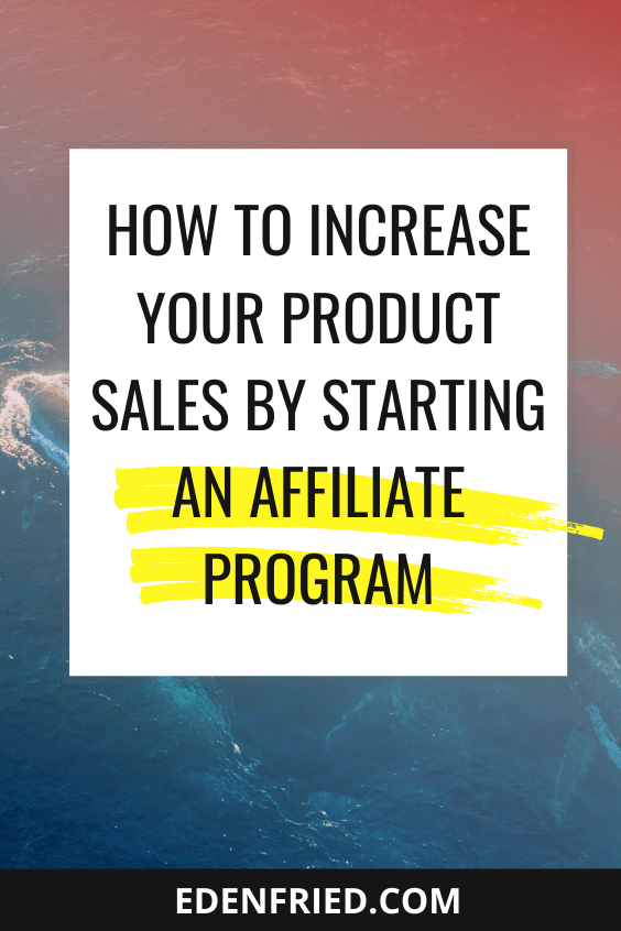Looking to grow your digital product sales? You need to start an affiliate program. Learn everything you need to know by clicking here including technology, commission rates, finding affiliates, etc. #affiliateprogram #digitalproducts #productlaunch EdenFried.com Rebel Boss Ladies Podcast