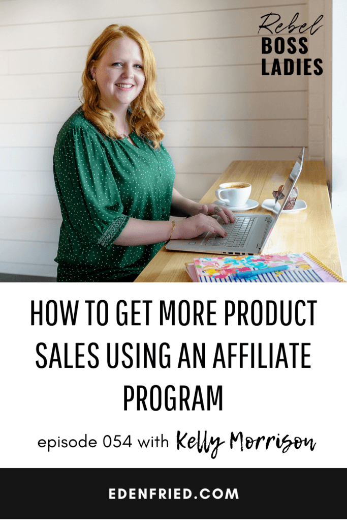 RBL054 How to get more product sales using an affiliate program with Kelly Morrison