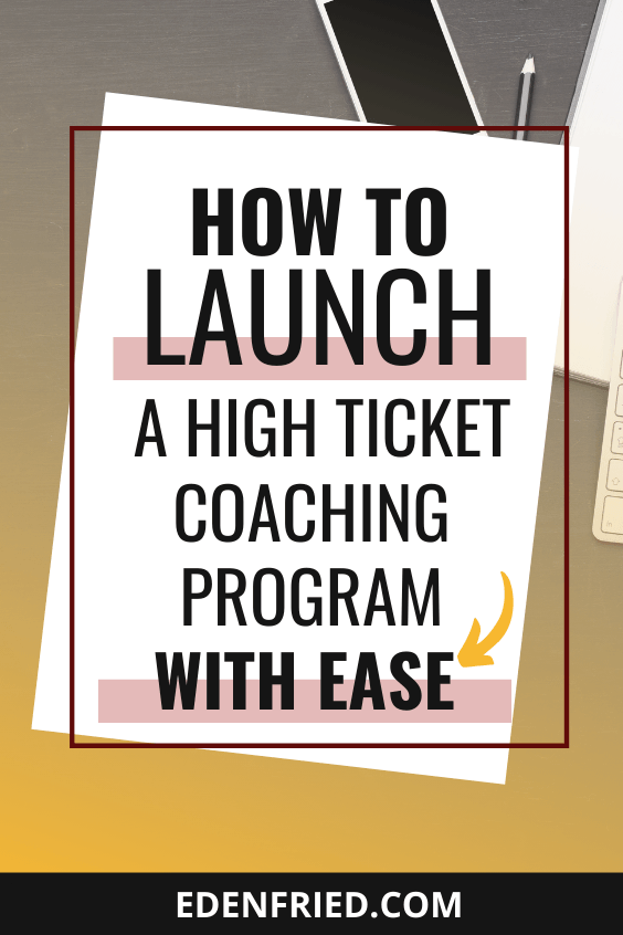 How to Launch a High Ticket Coaching Program
