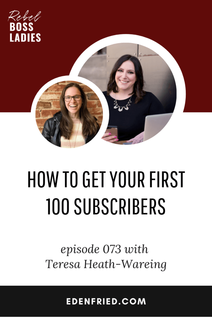 TBL073 How to Get Your First 100 Subscribers